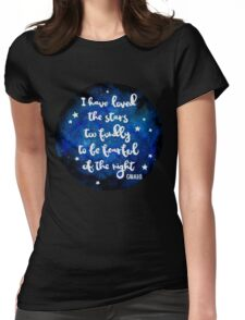 I have loved the stars too fondly Womens Fitted T-Shirt