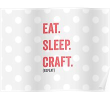 Eat Sleep Craft Repeat Funny Quote Poster