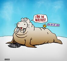 I Really Am the Walrus! by PETER GROSS