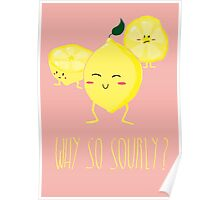 Why so sourly? Poster