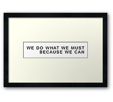 We Do What We Must Because We Can - Portal / Glados Framed Print