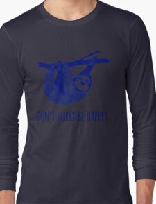 Cute Sloth dont hurry be happy Long Sleeve T-Shirt