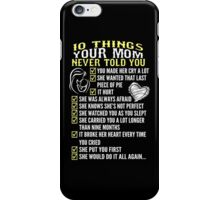 10 Things Your Mom Never Told You iPhone Case/Skin