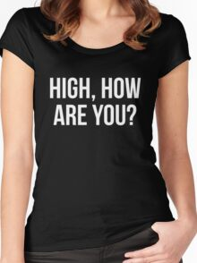 High, How Are You? - version 2 - white Women's Fitted Scoop T-Shirt