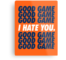 Broncos Good Game I Hate You Metal Print