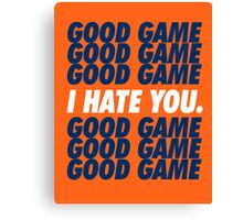 Broncos Good Game I Hate You Canvas Print