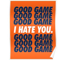 Broncos Good Game I Hate You Poster
