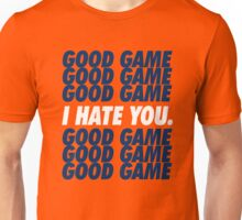 Broncos Good Game I Hate You Unisex T-Shirt