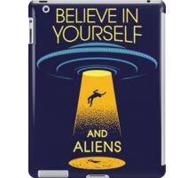 Believe in yourself... and aliens  iPad Case/Skin