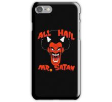 All Hail Mr. Satan iPhone Case/Skin