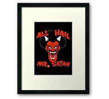 All Hail Mr. Satan Framed Print
