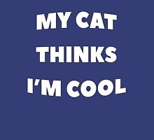 My Cat Thinks Im Cool - version 2 - white Unisex T-Shirt