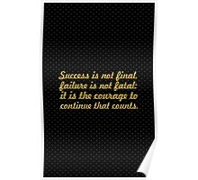 "Success is not final... ""Winston Churchill"" Success Quote Poster"