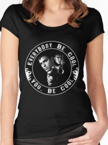 Everybody Be Cool Women's Fitted Scoop T-Shirt