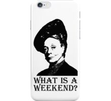 What is a weekend? iPhone Case/Skin