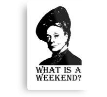 What is a weekend? Metal Print