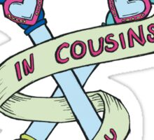 I Am In Cousins With You Sticker