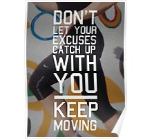 Don't Let Your Excuses Catch Up Poster