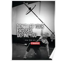 Don't Let Your Excuses Define You Poster