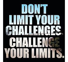 Don't Challenge Your Limits Photographic Print