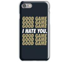 Saints Good Game I Hate You iPhone Case/Skin