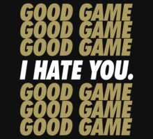 Saints Good Game I Hate You by brainstorm
