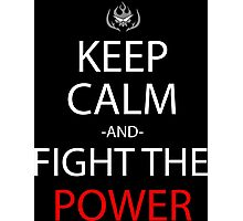 Keep Calm And Fight The Power Anime Manga Shirt Photographic Print
