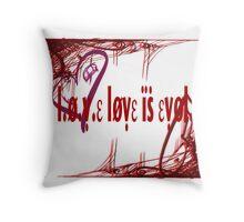 Love is Evol Throw Pillow