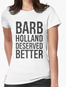 Barb deserved better. Womens Fitted T-Shirt