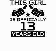 This Girl Is Officially 13 Years Old Unisex T-Shirt