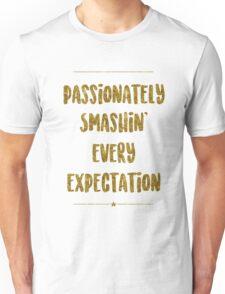 Passionately Smashin' Every Expectation | Hamilton Unisex T-Shirt