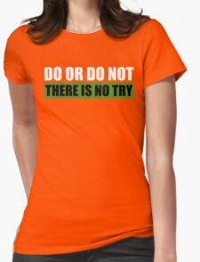 Yoda | Do Or Do Not, There Is No Try Womens Fitted T-Shirt