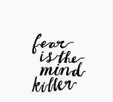 FEAR IS THE MIND KILLER Unisex T-Shirt