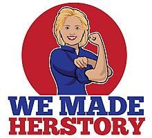Hillary Clinton We Made Herstory Photographic Print