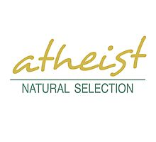 atheist - NATURAL Selection   Photographic Print
