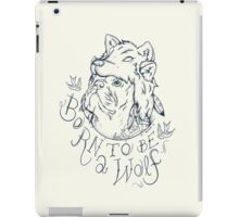 Born to be a Wolf iPad Case/Skin