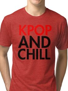 Kpop and Chill Tri-blend T-Shirt