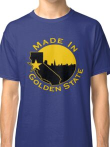 MADE IN GOLDEN STATE Classic T-Shirt