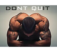 Don't Quit (Do It) Photographic Print