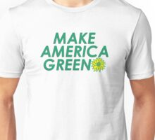 Make America Green Unisex T-Shirt