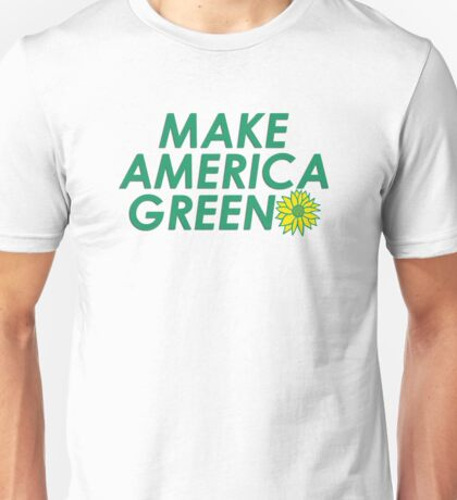 Make America Green Unisex T-Shirt