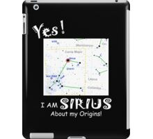 Yes! I am Sirius iPad Case/Skin