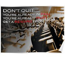 Don't Quit - You're Already In Pain Poster