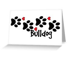 DOG PAWS LOVE BULLDOG DOG PAW I LOVE MY DOG PET PETS PUPPY STICKER STICKERS DECAL DECALS Greeting Card