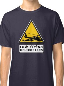 Low Flying Helicopters (2) Classic T-Shirt