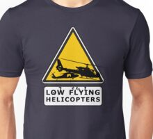 Low Flying Helicopters (2) Unisex T-Shirt