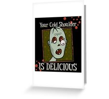 Zombie, Delicious Cold Shoulder Greeting Card