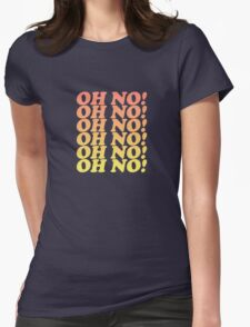 OH NO!  Womens Fitted T-Shirt