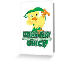Cerebral Palsy Messed With The Wrong Chick Greeting Card