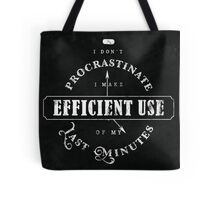Efficient Use Of Last Minutes Procrastination Tote Bag